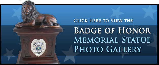 Badge of Honor Memorial Statues